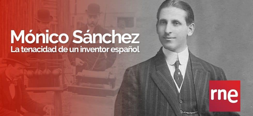 """Documental """"Mónico Sánchez, la tenacidad de un inventor español"""", en 'Documentos RNE'"""